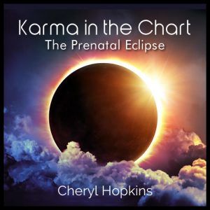 Karma in the Chart Prenatal Eclipse